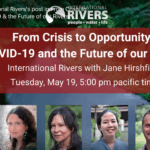 From Crisis to Opportunity: Covid-19 & the Future of our Rivers